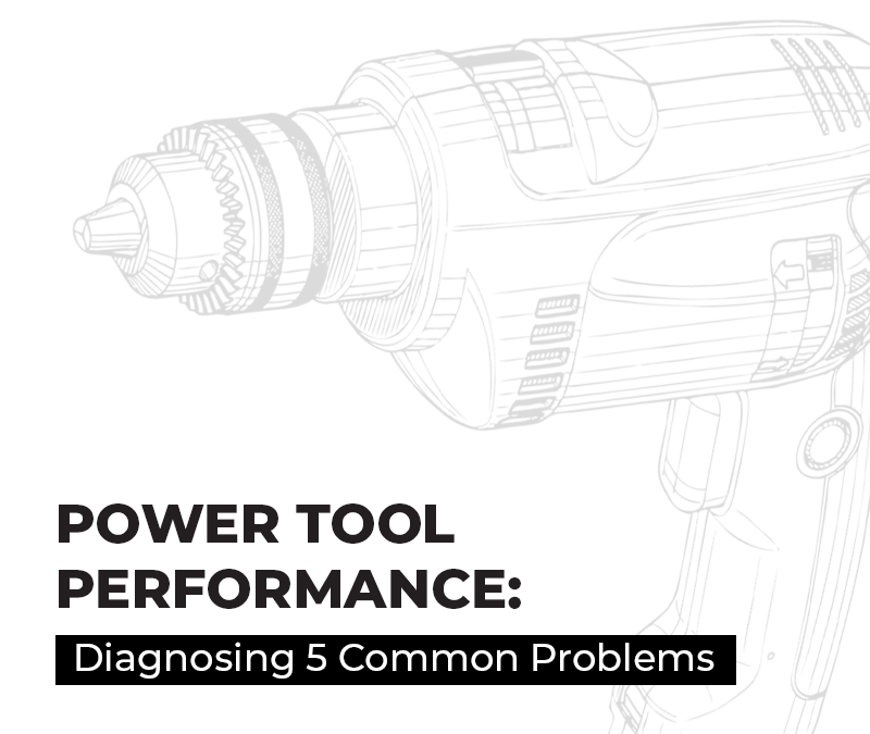 Power Tool Performance: Diagnosing 5 Common Problems
