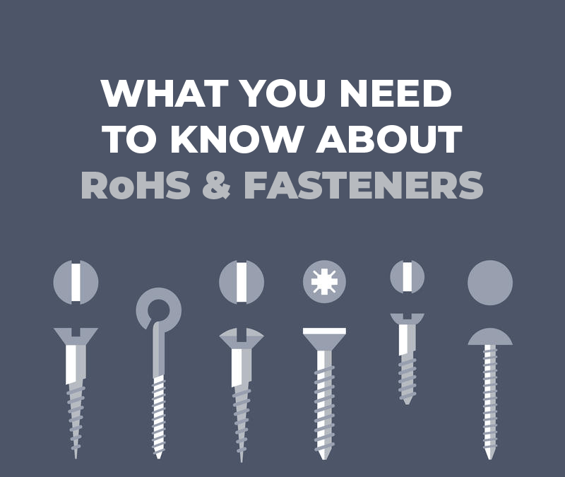 RoHS and Fasteners – What you need to know
