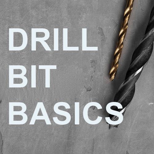 Drill Bit Basics