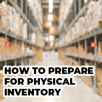 How to Prepare for Physical Inventory