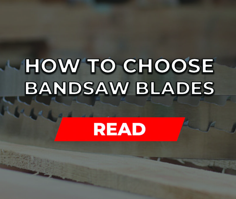 How to Choose Bandsaw Blades