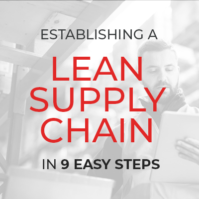 Establishing a Lean Supply Chain in Nine Easy Steps