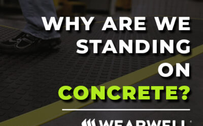 Wearwell: Why Are We Standing on Concrete?
