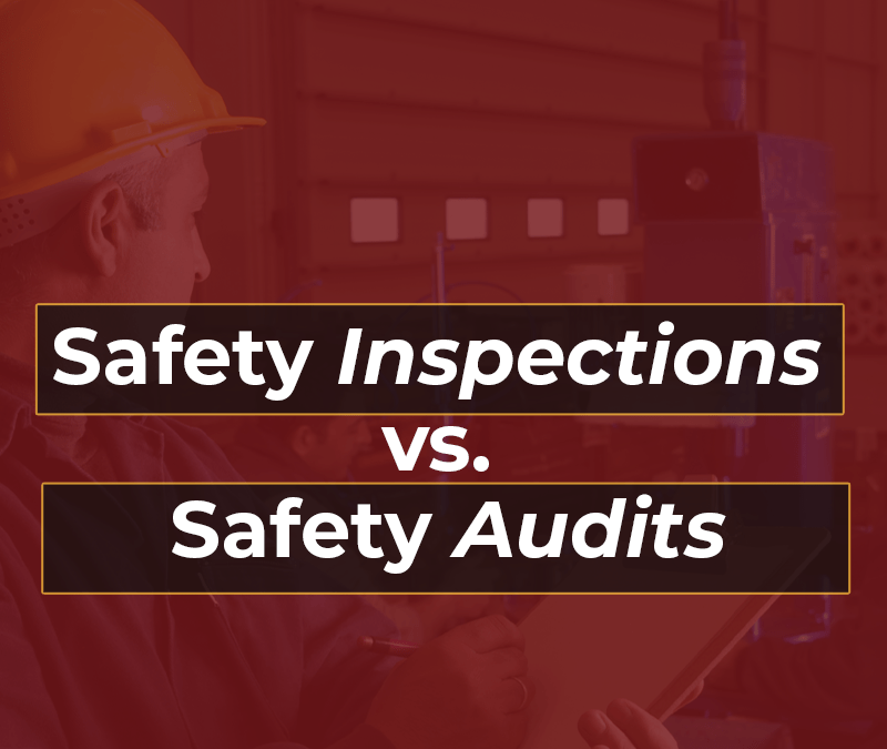 Safety Inspections vs. Safety Audits: What's the Difference?