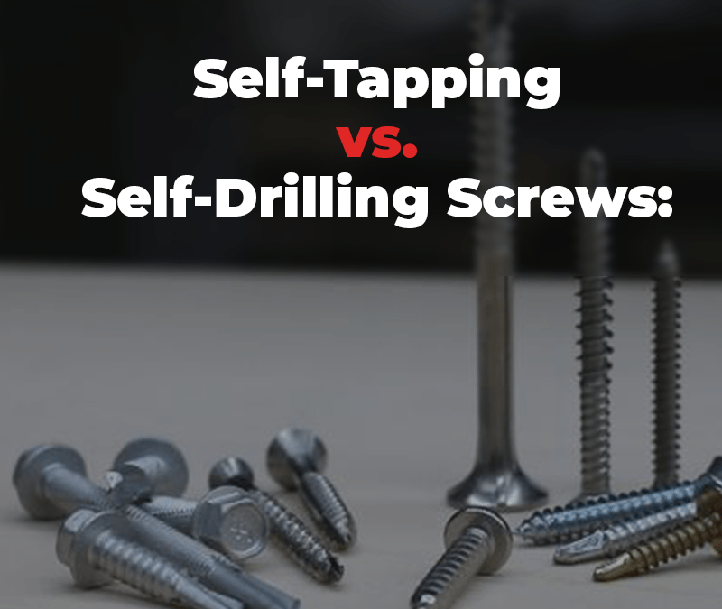Self-Tapping vs. Self-Drilling Screws: Do You Know the Difference?