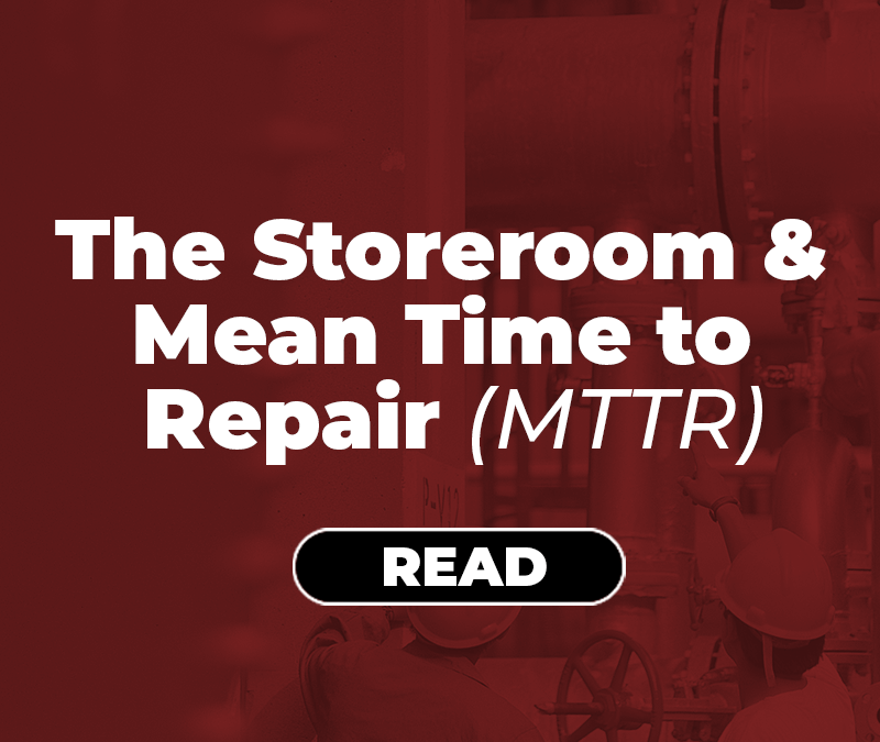 The Storeroom and Mean Time to Repair (MTTR)