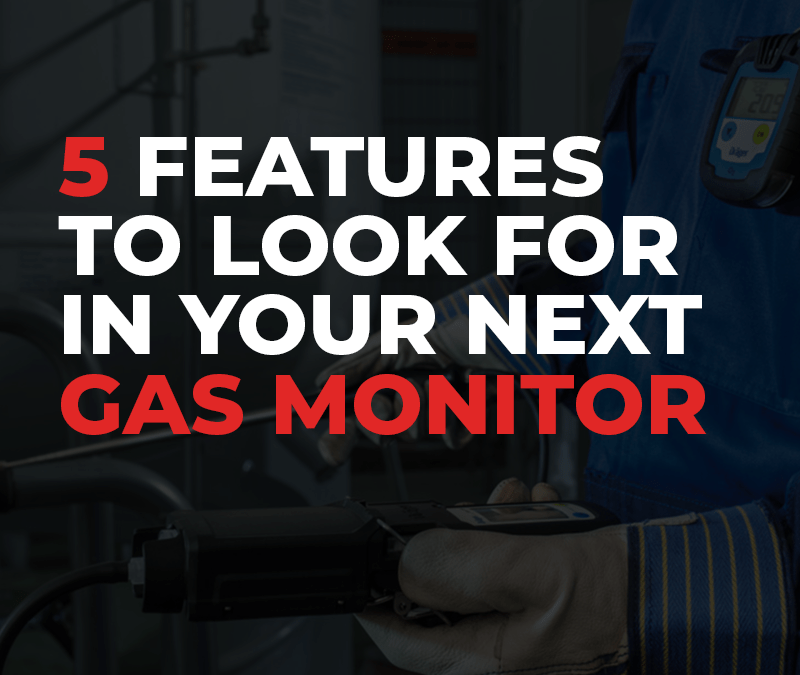 5 Features to Look for in Your Next Gas Monitor
