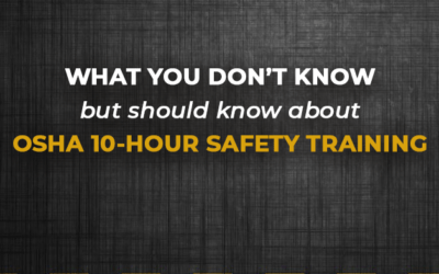 What You Don't Know but Should Know About OSHA 10-Hour Safety Training