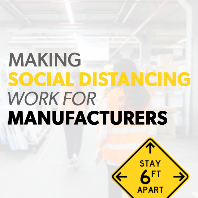Making Social Distancing Work for Manufacturers