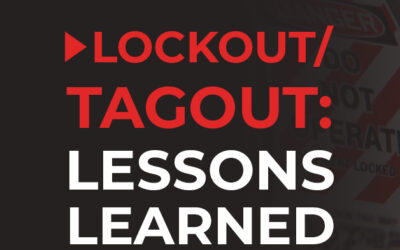 Lockout/Tagout: Lessons Learned